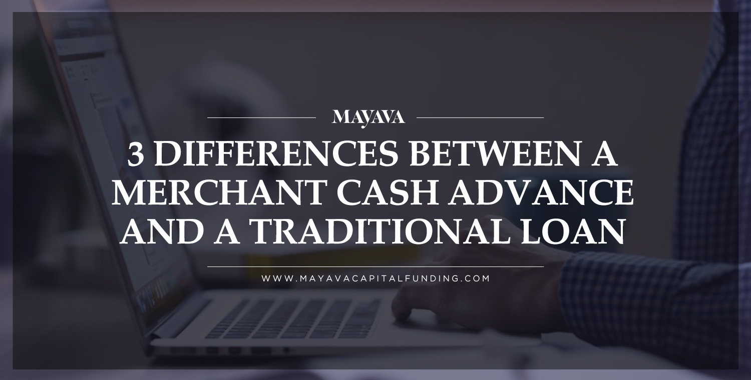 3 Differences Between a Merchant Cash Advance and a Traditional Loan