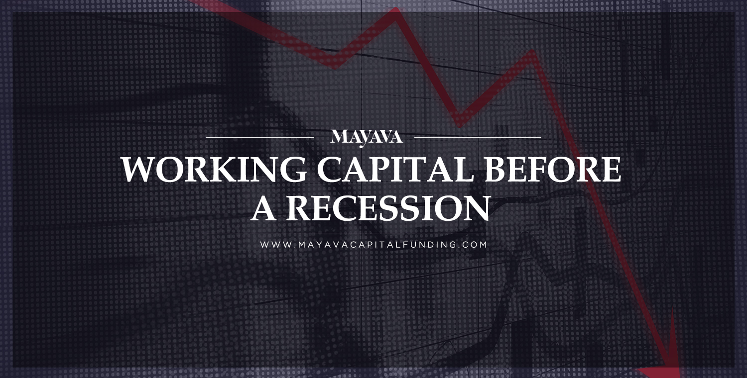 Preparing for a Recession: Working Capital Now, Not Later