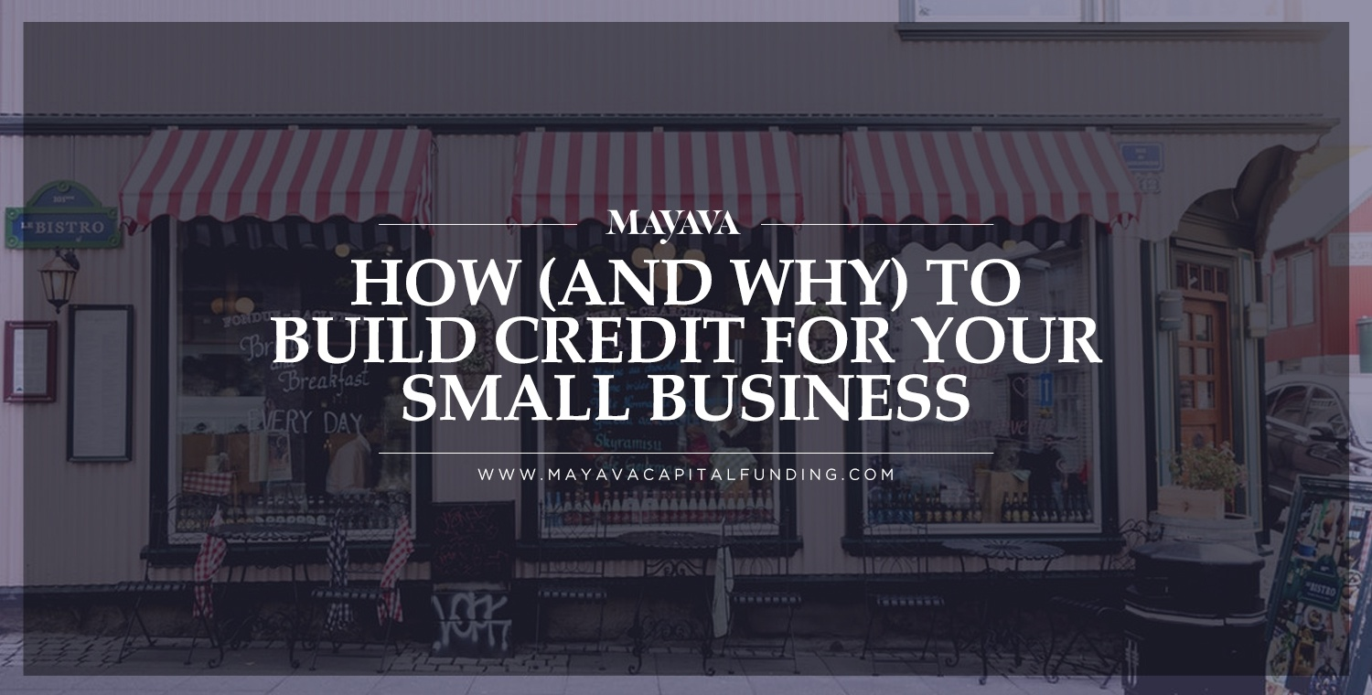 How (and Why) To Build Credit For Your Small Business