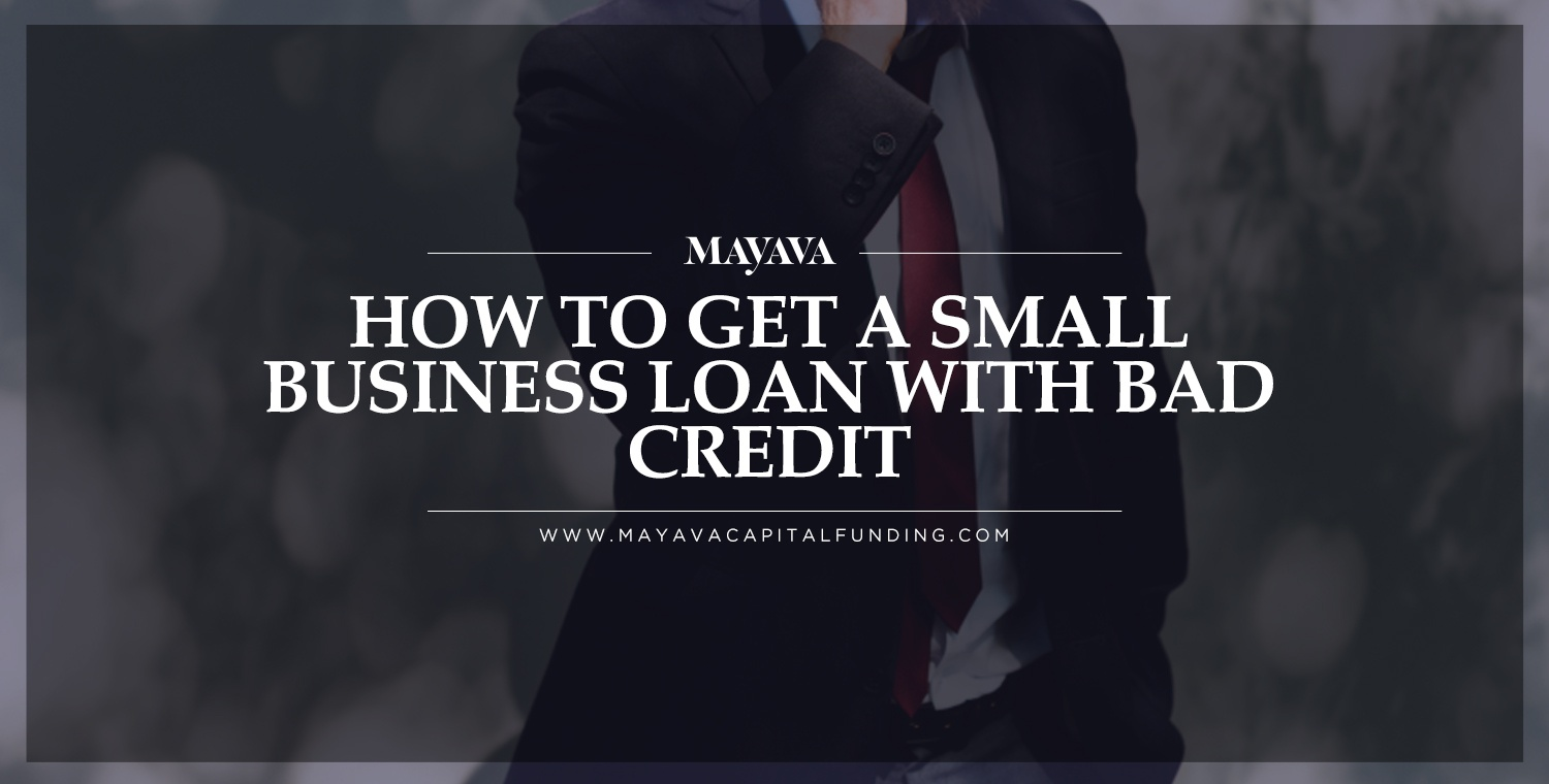 Can i get approved for a business loan with bad credit